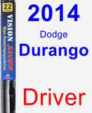 Driver Wiper Blade for 2014 Dodge Durango - Vision Saver
