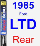 Rear Wiper Blade for 1985 Ford LTD - Vision Saver