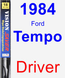 Driver Wiper Blade for 1984 Ford Tempo - Vision Saver