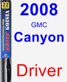 Driver Wiper Blade for 2008 GMC Canyon - Vision Saver