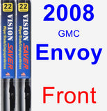 Front Wiper Blade Pack for 2008 GMC Envoy - Vision Saver