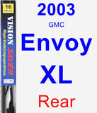 Rear Wiper Blade for 2003 GMC Envoy XL - Vision Saver
