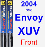 Front Wiper Blade Pack for 2004 GMC Envoy XUV - Vision Saver
