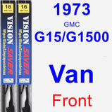 Front Wiper Blade Pack for 1973 GMC G15/G1500 Van - Vision Saver