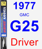 Driver Wiper Blade for 1977 GMC G25 - Vision Saver