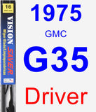 Driver Wiper Blade for 1975 GMC G35 - Vision Saver