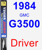 Driver Wiper Blade for 1984 GMC G3500 - Vision Saver