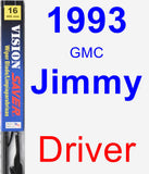 Driver Wiper Blade for 1993 GMC Jimmy - Vision Saver