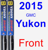 Front Wiper Blade Pack for 2015 GMC Yukon - Vision Saver