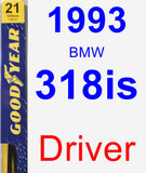 Driver Wiper Blade for 1993 BMW 318is - Premium