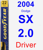 Driver Wiper Blade for 2004 Dodge SX 2.0 - Premium
