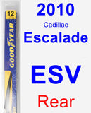 Rear Wiper Blade for 2010 Cadillac Escalade ESV - Rear