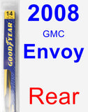 Rear Wiper Blade for 2008 GMC Envoy - Rear
