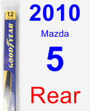 Rear Wiper Blade for 2010 Mazda 5 - Rear