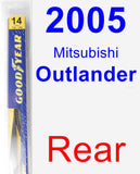 Rear Wiper Blade for 2005 Mitsubishi Outlander - Rear
