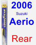 Rear Wiper Blade for 2006 Suzuki Aerio - Rear