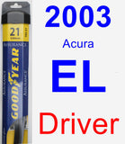 Driver Wiper Blade for 2003 Acura EL - Assurance