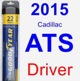 Driver Wiper Blade for 2015 Cadillac ATS - Assurance
