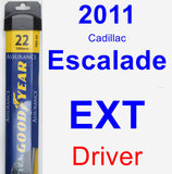 Driver Wiper Blade for 2011 Cadillac Escalade EXT - Assurance