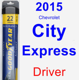 Driver Wiper Blade for 2015 Chevrolet City Express - Assurance