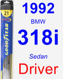 Driver Wiper Blade for 1992 BMW 318i - Hybrid