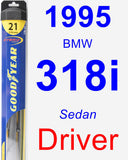 Driver Wiper Blade for 1995 BMW 318i - Hybrid