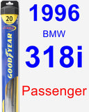 Passenger Wiper Blade for 1996 BMW 318i - Hybrid