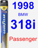 Passenger Wiper Blade for 1998 BMW 318i - Hybrid
