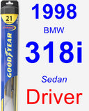 Driver Wiper Blade for 1998 BMW 318i - Hybrid
