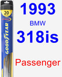 Passenger Wiper Blade for 1993 BMW 318is - Hybrid