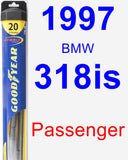 Passenger Wiper Blade for 1997 BMW 318is - Hybrid