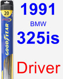 Driver Wiper Blade for 1991 BMW 325is - Hybrid