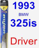 Driver Wiper Blade for 1993 BMW 325is - Hybrid
