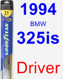 Driver Wiper Blade for 1994 BMW 325is - Hybrid
