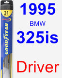 Driver Wiper Blade for 1995 BMW 325is - Hybrid