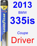 Driver Wiper Blade for 2013 BMW 335is - Hybrid