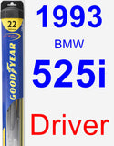 Driver Wiper Blade for 1993 BMW 525i - Hybrid