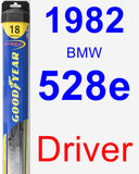 Driver Wiper Blade for 1982 BMW 528e - Hybrid