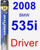 Driver Wiper Blade for 2008 BMW 535i - Hybrid