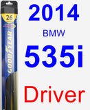Driver Wiper Blade for 2014 BMW 535i - Hybrid