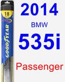 Passenger Wiper Blade for 2014 BMW 535i - Hybrid