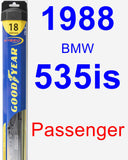 Passenger Wiper Blade for 1988 BMW 535is - Hybrid