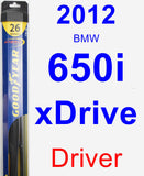 Driver Wiper Blade for 2012 BMW 650i xDrive - Hybrid