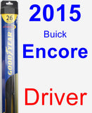 Driver Wiper Blade for 2015 Buick Encore - Hybrid