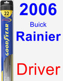 Driver Wiper Blade for 2006 Buick Rainier - Hybrid