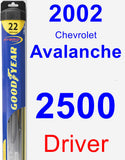 Driver Wiper Blade for 2002 Chevrolet Avalanche 2500 - Hybrid