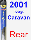 Rear Wiper Blade for 2001 Dodge Caravan - Hybrid