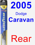 Rear Wiper Blade for 2005 Dodge Caravan - Hybrid