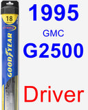 Driver Wiper Blade for 1995 GMC G2500 - Hybrid