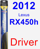 Driver Wiper Blade for 2012 Lexus RX450h - Hybrid